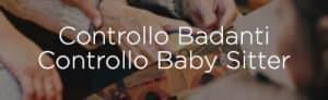 Controllo badanti e baby sitter
